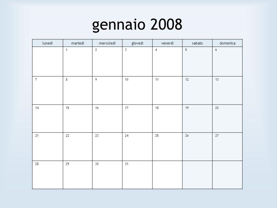 gennaio 2008 lunedì martedì mercoledì giovedì venerdì sabato domenica