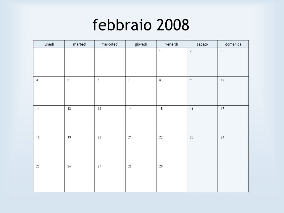 febbraio 2008 lunedì martedì mercoledì giovedì venerdì sabato domenica