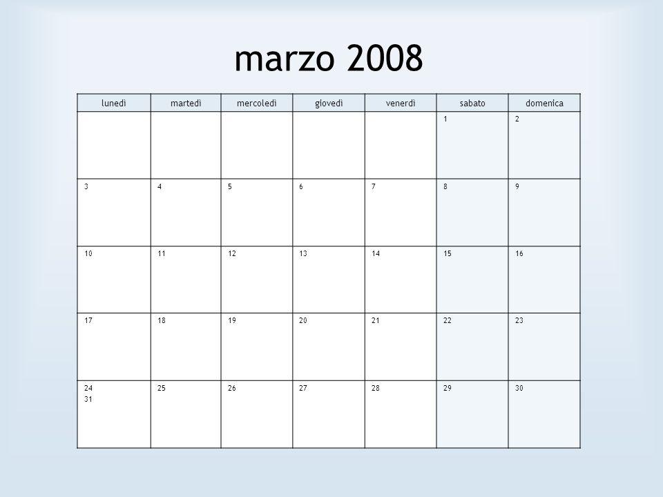 marzo 2008 lunedì martedì mercoledì giovedì venerdì sabato domenica 1