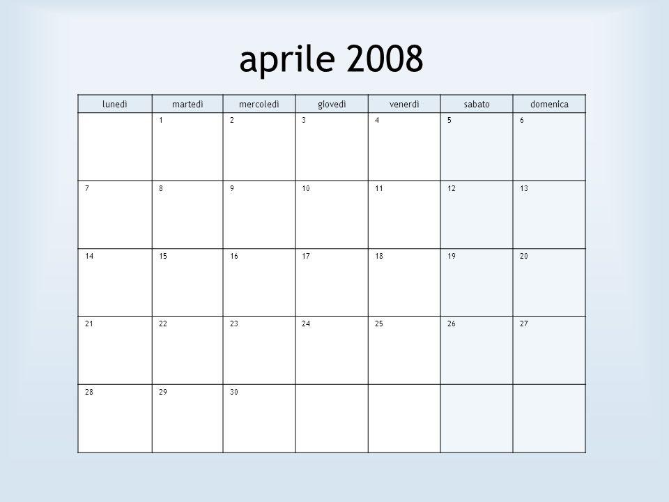 aprile 2008 lunedì martedì mercoledì giovedì venerdì sabato domenica 1