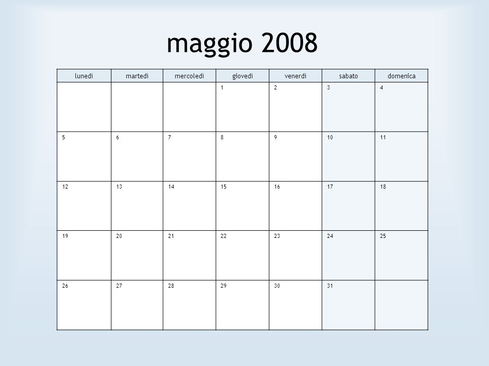 maggio 2008 lunedì martedì mercoledì giovedì venerdì sabato domenica 1