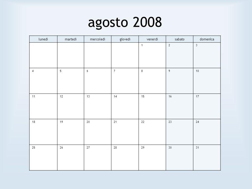 agosto 2008 lunedì martedì mercoledì giovedì venerdì sabato domenica 1