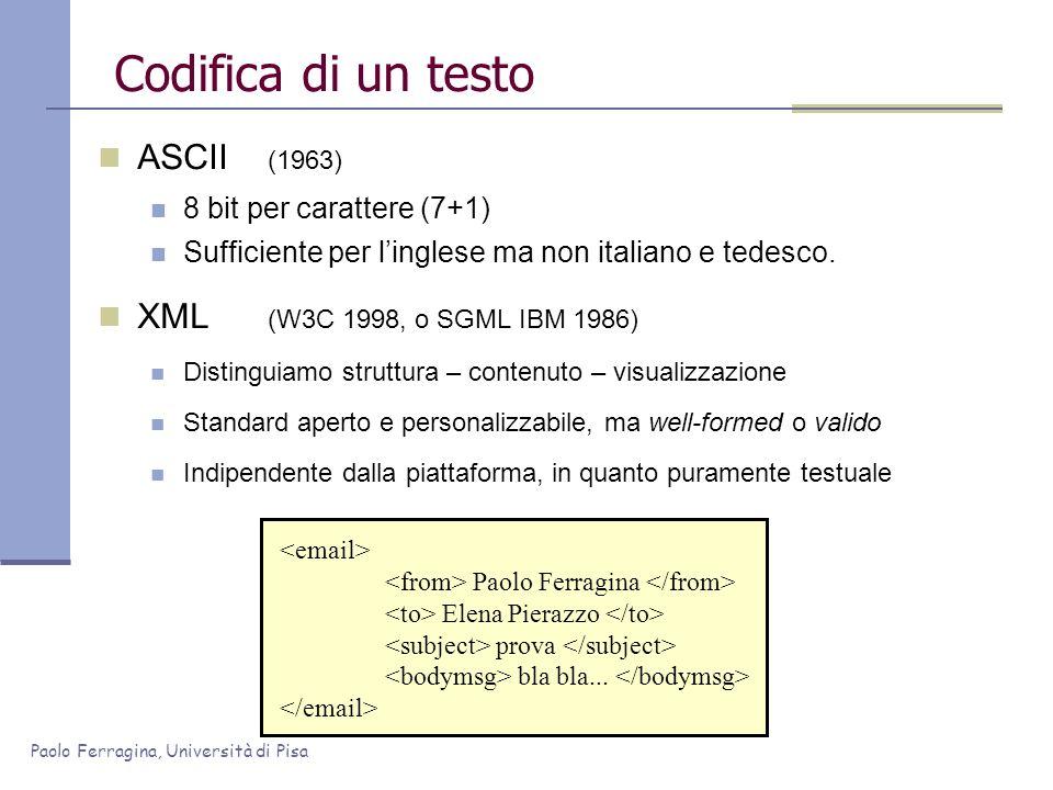Codifica di un testo ASCII (1963) XML (W3C 1998, o SGML IBM 1986)