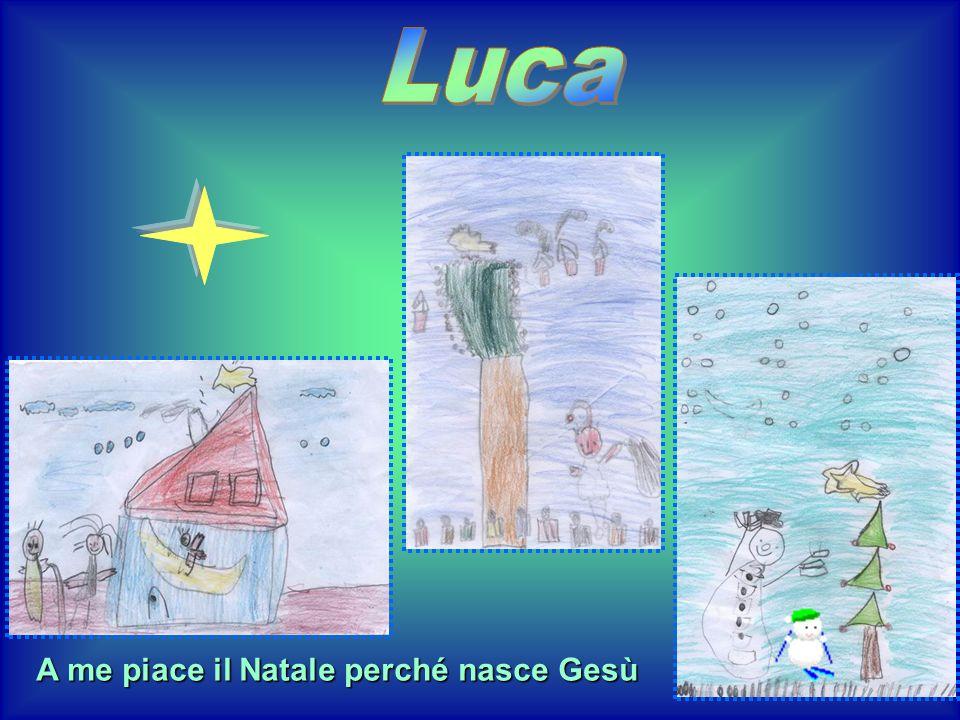 Luca A me piace il Natale perché nasce Gesù