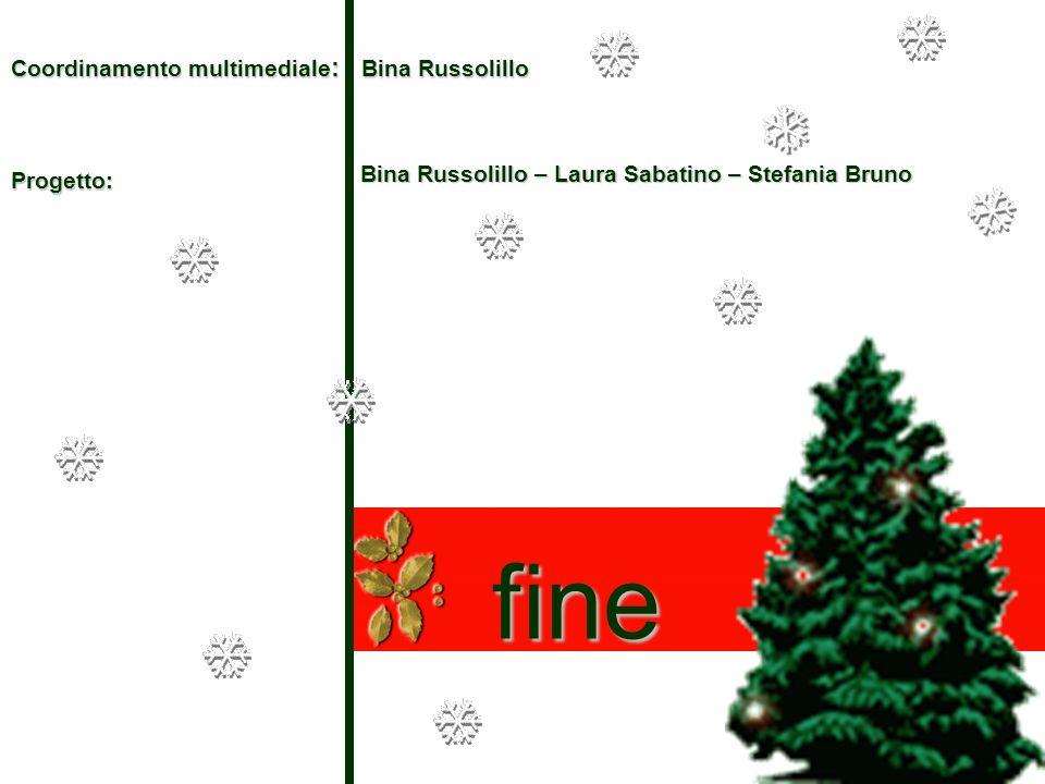 fine Coordinamento multimediale: Bina Russolillo
