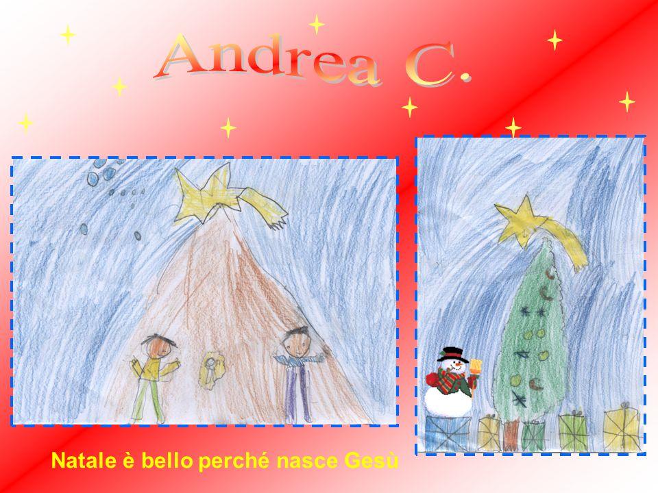 Andrea C. Natale è bello perché nasce Gesù