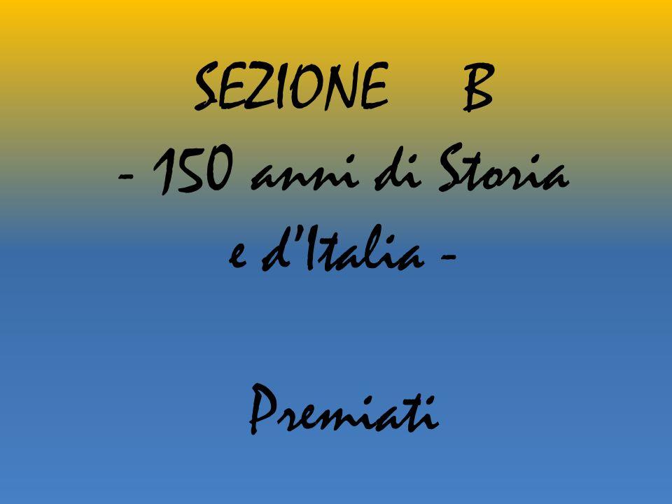 SEZIONE B - 150 anni di Storia