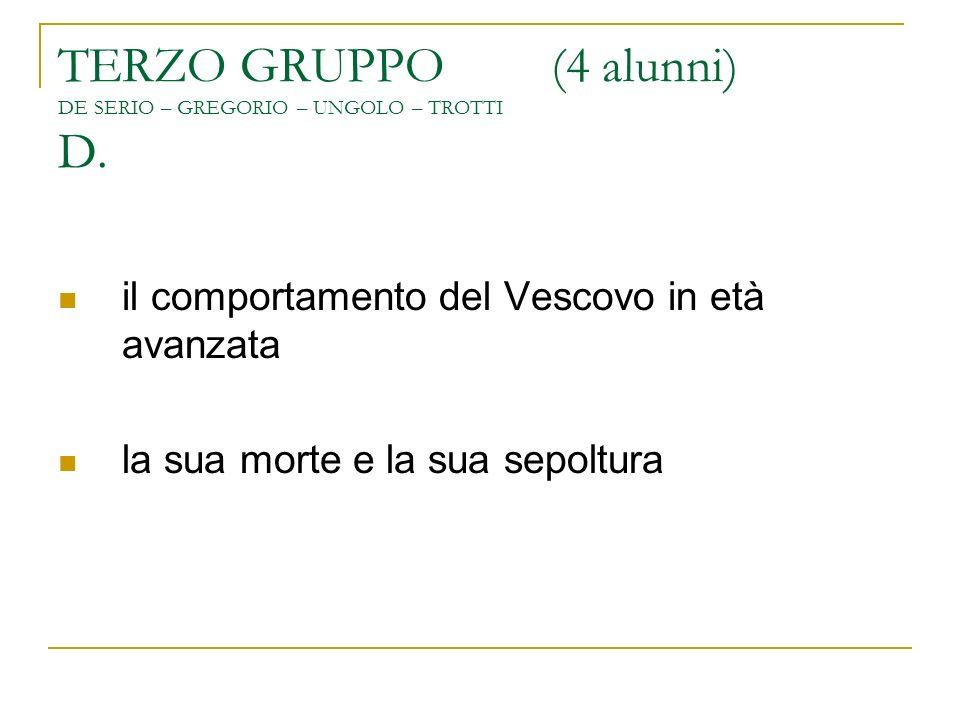 TERZO GRUPPO (4 alunni) DE SERIO – GREGORIO – UNGOLO – TROTTI D.