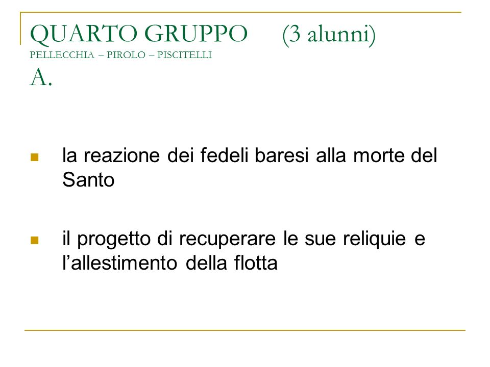 QUARTO GRUPPO (3 alunni) PELLECCHIA – PIROLO – PISCITELLI A.