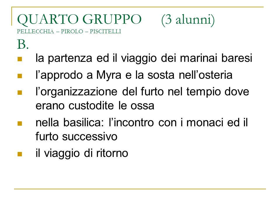 QUARTO GRUPPO (3 alunni) PELLECCHIA – PIROLO – PISCITELLI B.