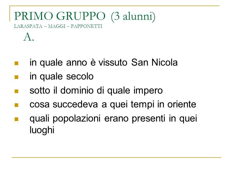 PRIMO GRUPPO (3 alunni) LARASPATA – MAGGI – PAPPONETTI A.