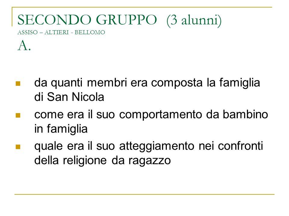 SECONDO GRUPPO (3 alunni) ASSISO – ALTIERI - BELLOMO A.