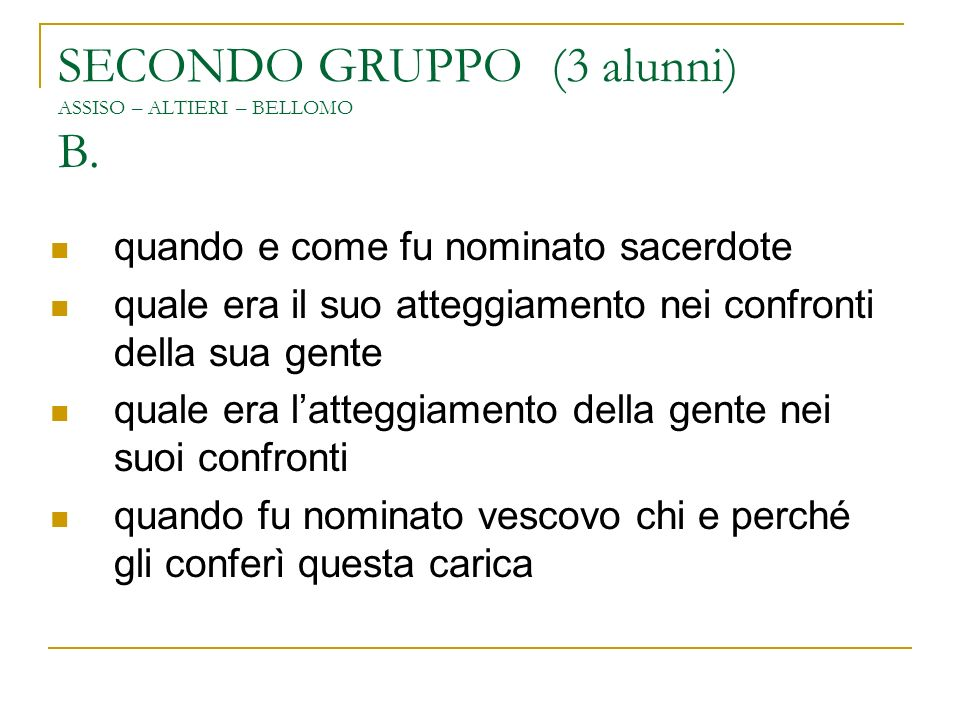 SECONDO GRUPPO (3 alunni) ASSISO – ALTIERI – BELLOMO B.
