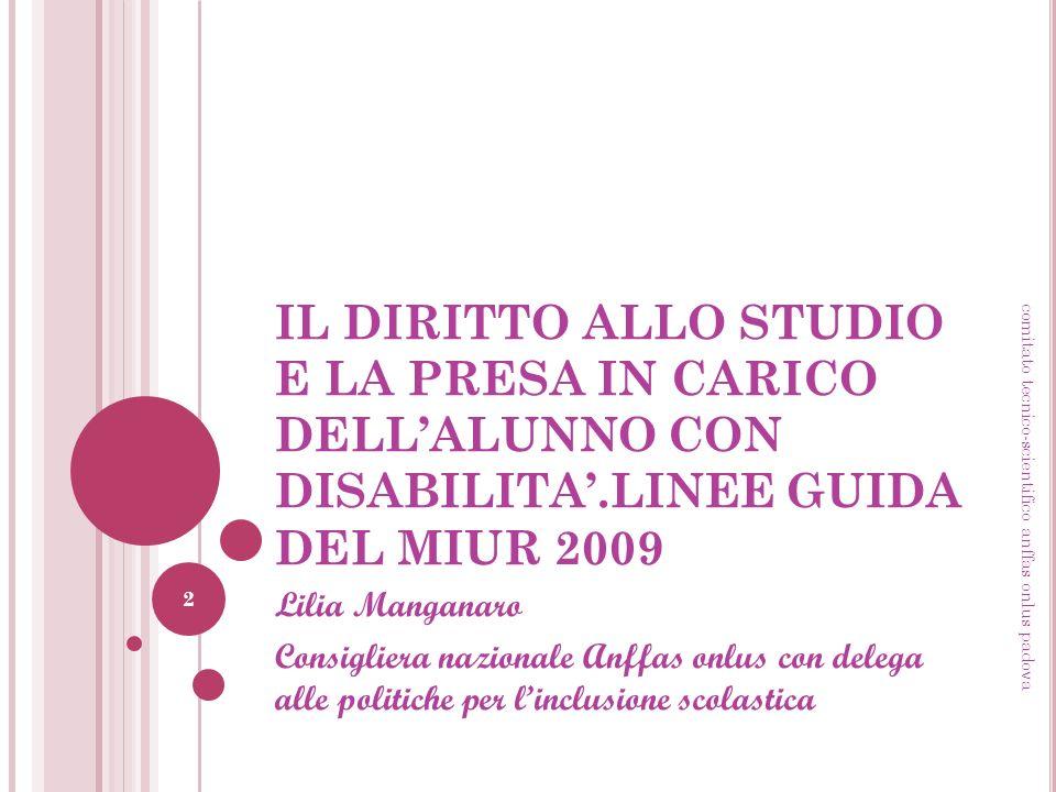 IL DIRITTO ALLO STUDIO E LA PRESA IN CARICO DELL'ALUNNO CON DISABILITA'.LINEE GUIDA DEL MIUR 2009