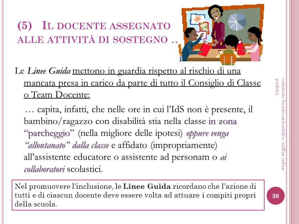 (5) Il docente assegnato alle attività di sostegno …