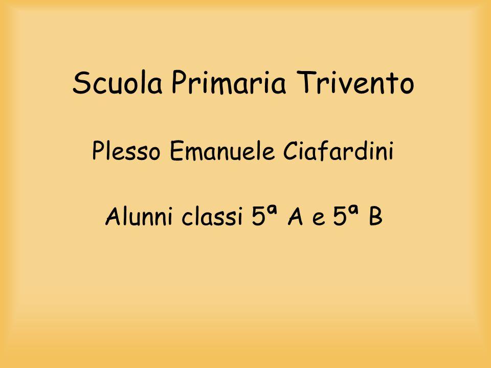 Scuola Primaria Trivento Plesso Emanuele Ciafardini Alunni classi 5ª A e 5ª B