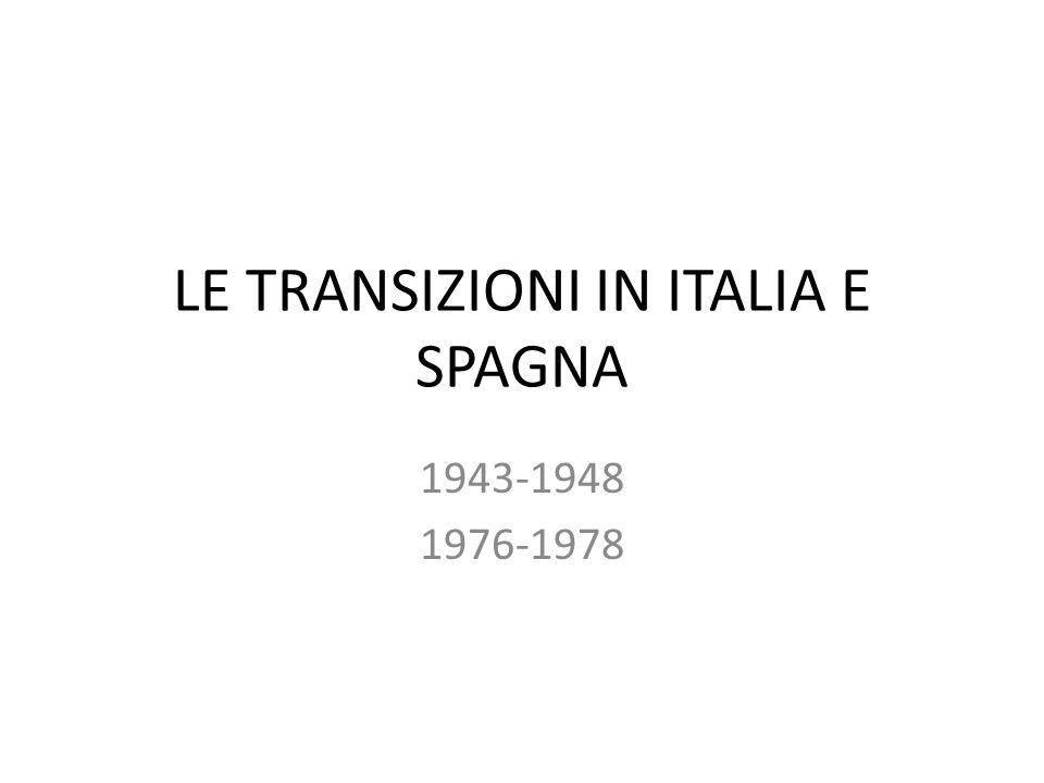 LE TRANSIZIONI IN ITALIA E SPAGNA