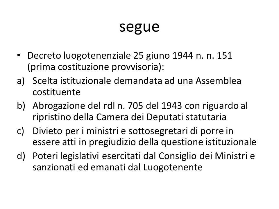 segue Decreto luogotenenziale 25 giuno 1944 n. n. 151 (prima costituzione provvisoria): Scelta istituzionale demandata ad una Assemblea costituente.