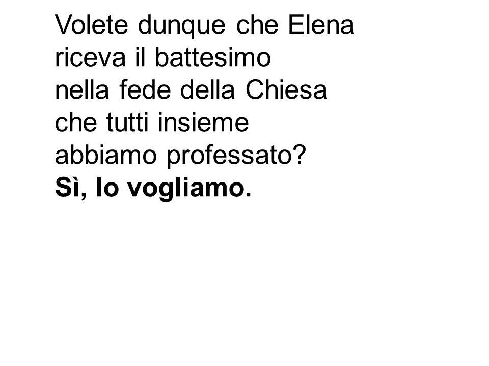 Volete dunque che Elena
