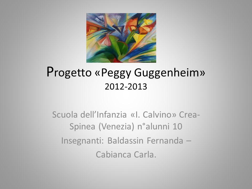 Progetto «Peggy Guggenheim» 2012-2013