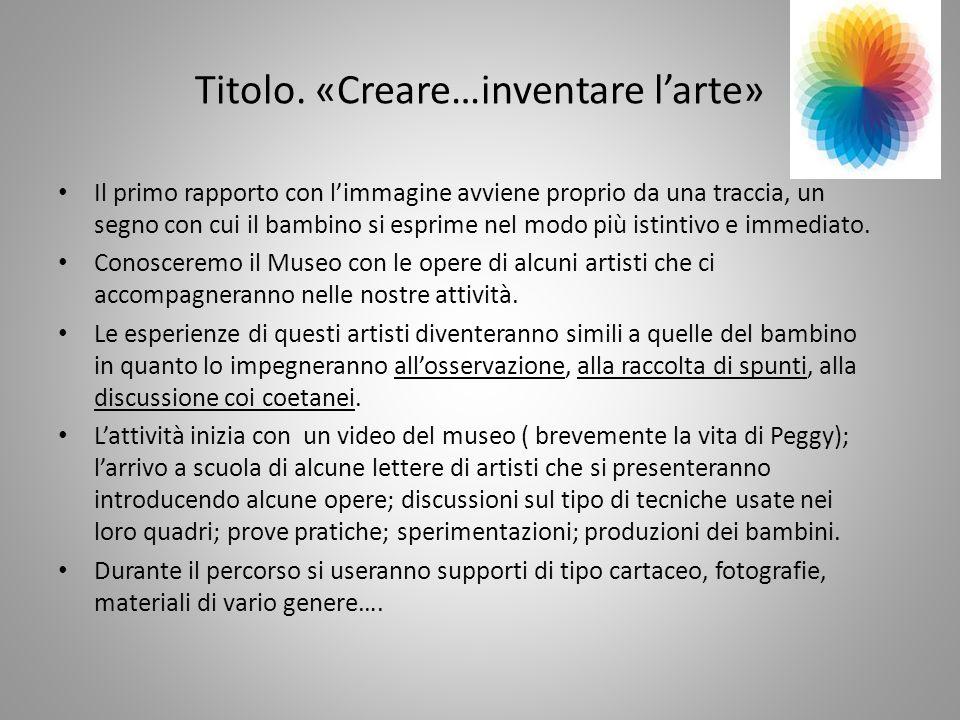 Titolo. «Creare…inventare l'arte»