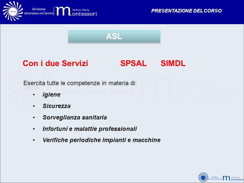 Con i due Servizi SPSAL SIMDL