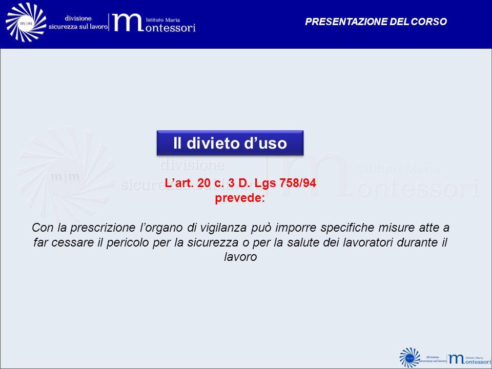 Il divieto d'uso L'art. 20 c. 3 D. Lgs 758/94 prevede: