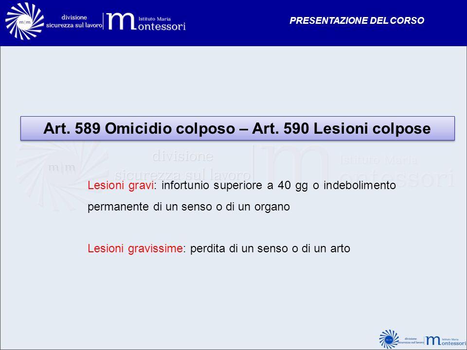 Art. 589 Omicidio colposo – Art. 590 Lesioni colpose