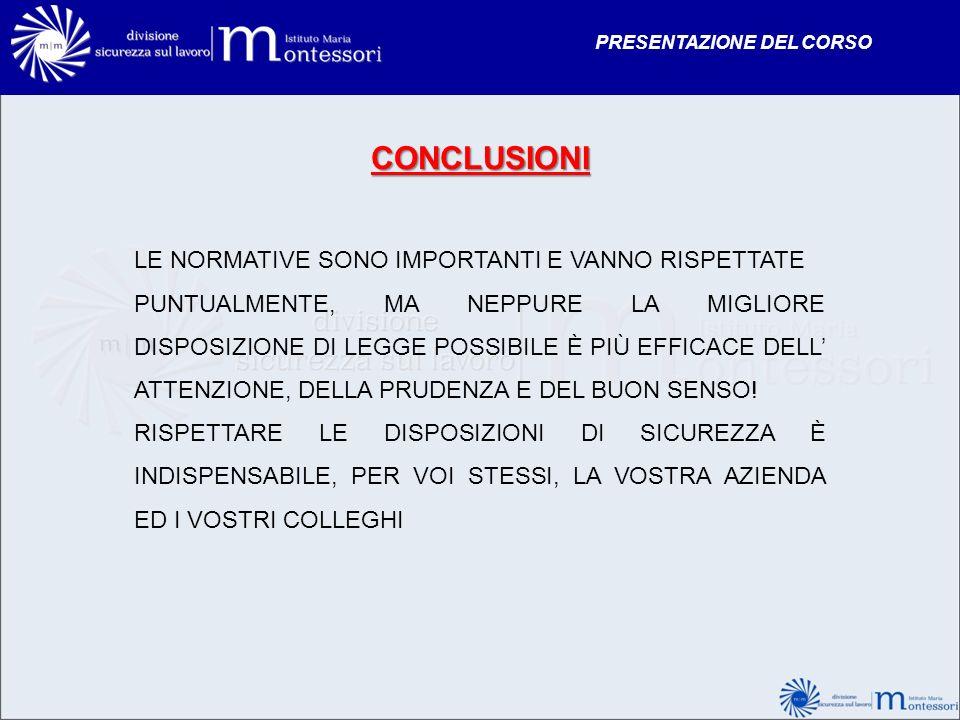 CONCLUSIONI LE NORMATIVE SONO IMPORTANTI E VANNO RISPETTATE