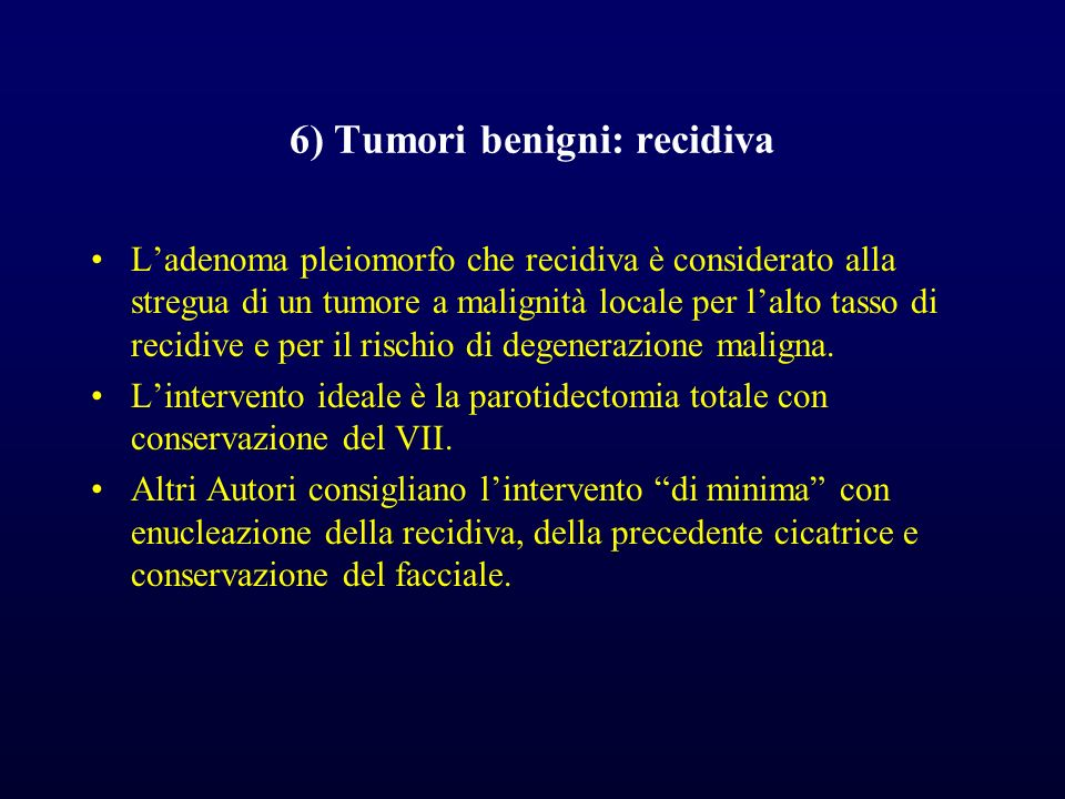 6) Tumori benigni: recidiva