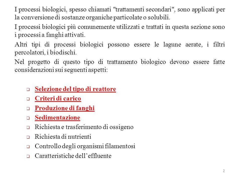 I processi biologici, spesso chiamati trattamenti secondari , sono applicati per la conversione di sostanze organiche particolate o solubili.