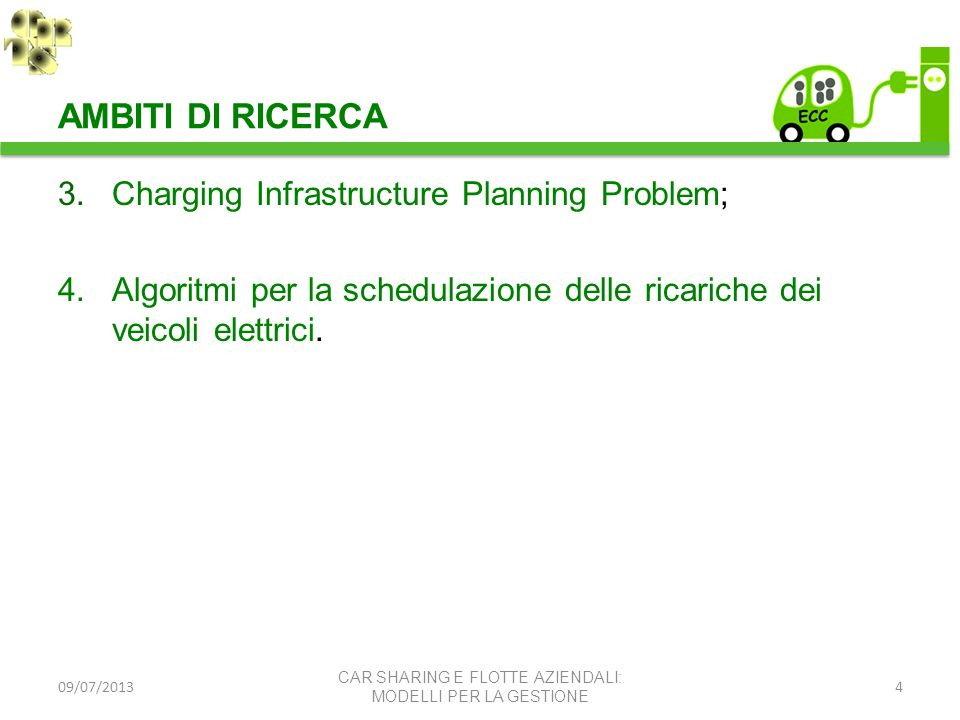 AMBITI DI RICERCA Charging Infrastructure Planning Problem;