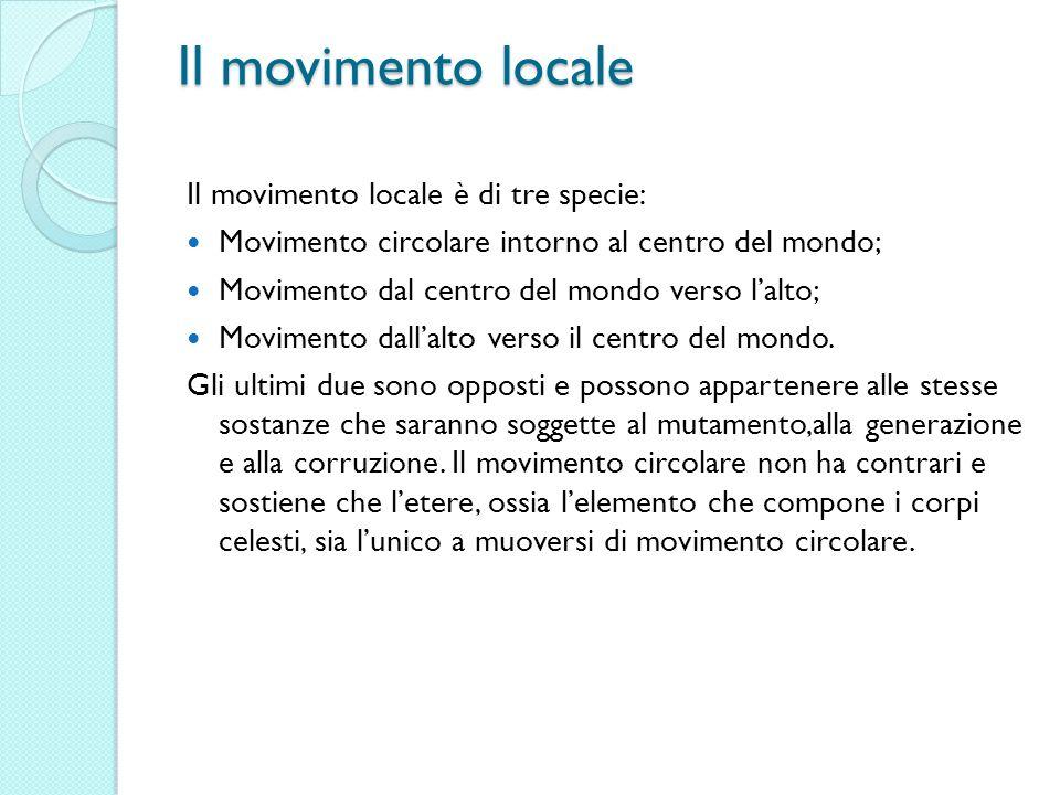 Il movimento locale Il movimento locale è di tre specie: