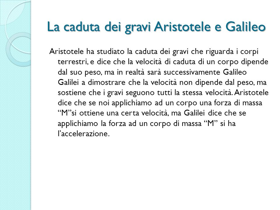 La caduta dei gravi Aristotele e Galileo