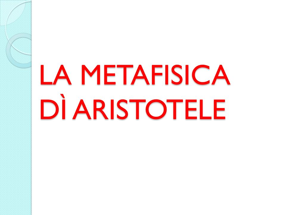 LA METAFISICA DÌ ARISTOTELE