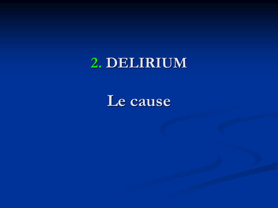 2. DELIRIUM Le cause