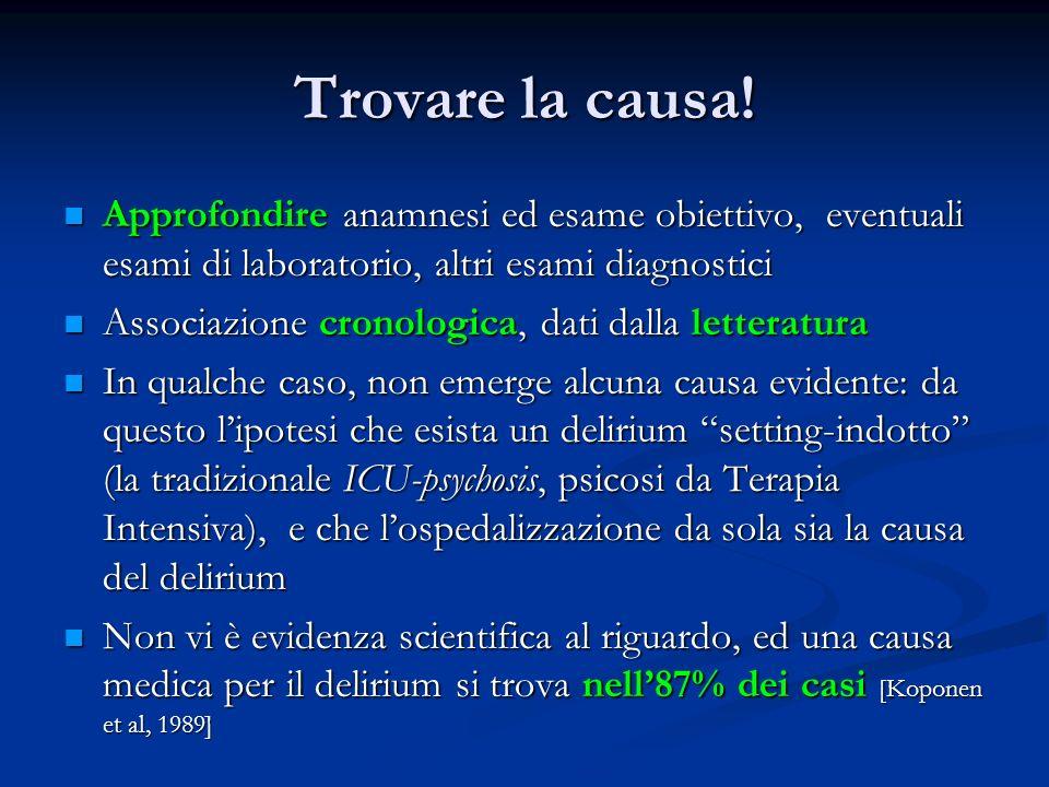 Trovare la causa! Approfondire anamnesi ed esame obiettivo, eventuali esami di laboratorio, altri esami diagnostici.