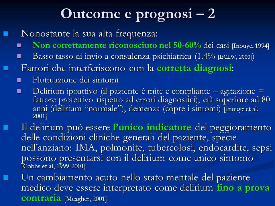 Outcome e prognosi – 2 Nonostante la sua alta frequenza: