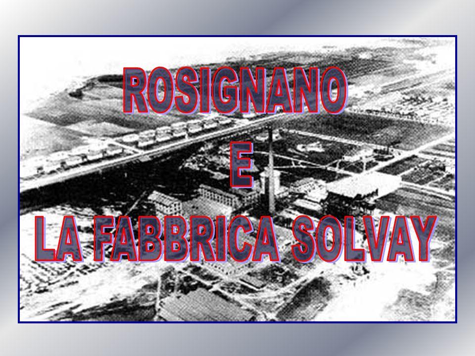 ROSIGNANO E LA FABBRICA SOLVAY