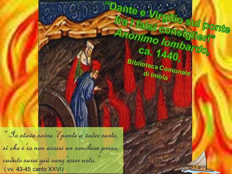 Dante e Virgilio sul ponte fra i falsi consiglieri Anonimo lombardo,