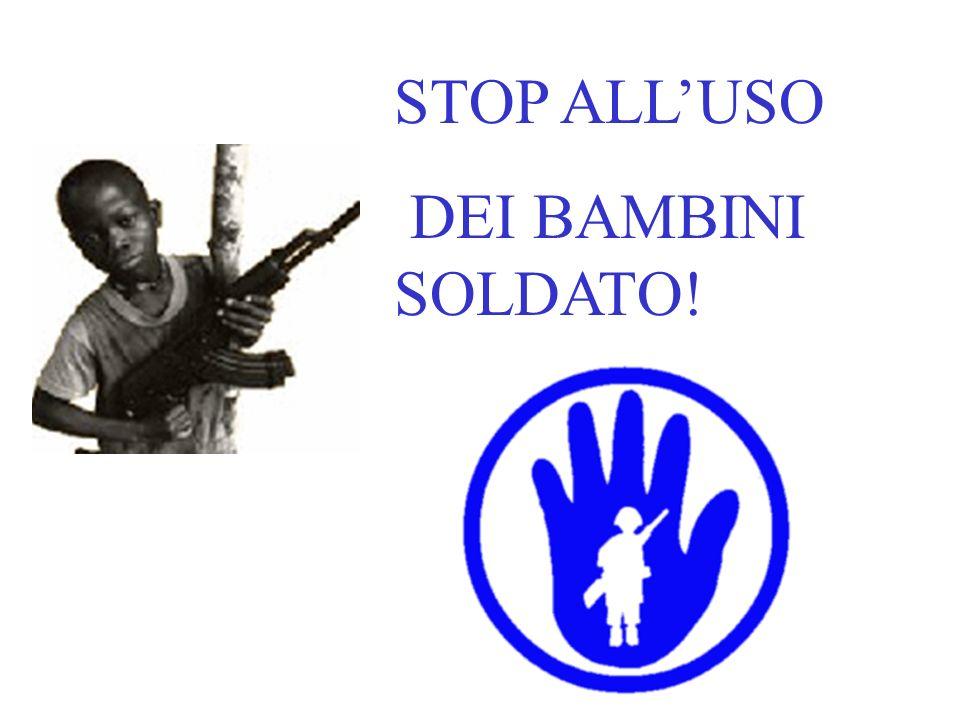 STOP ALL'USO DEI BAMBINI SOLDATO!