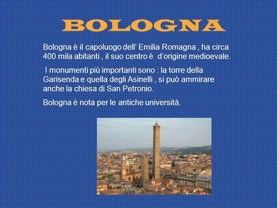 BOLOGNA Bologna è il capoluogo dell' Emilia Romagna , ha circa 400 mila abitanti , il suo centro è d'origine medioevale.