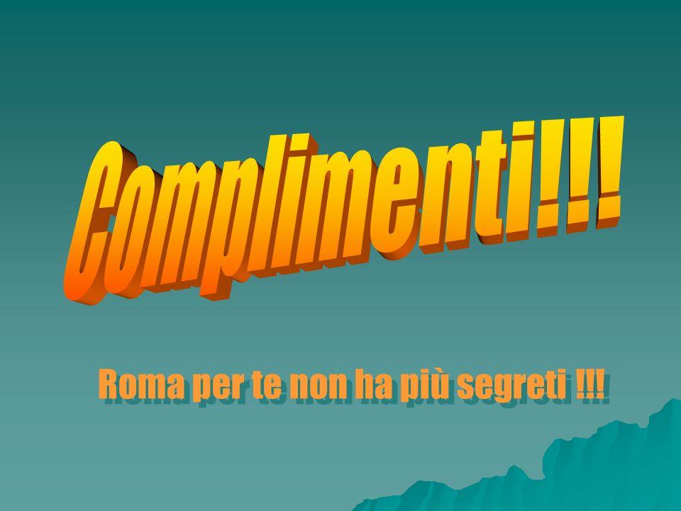 Roma per te non ha più segreti !!!