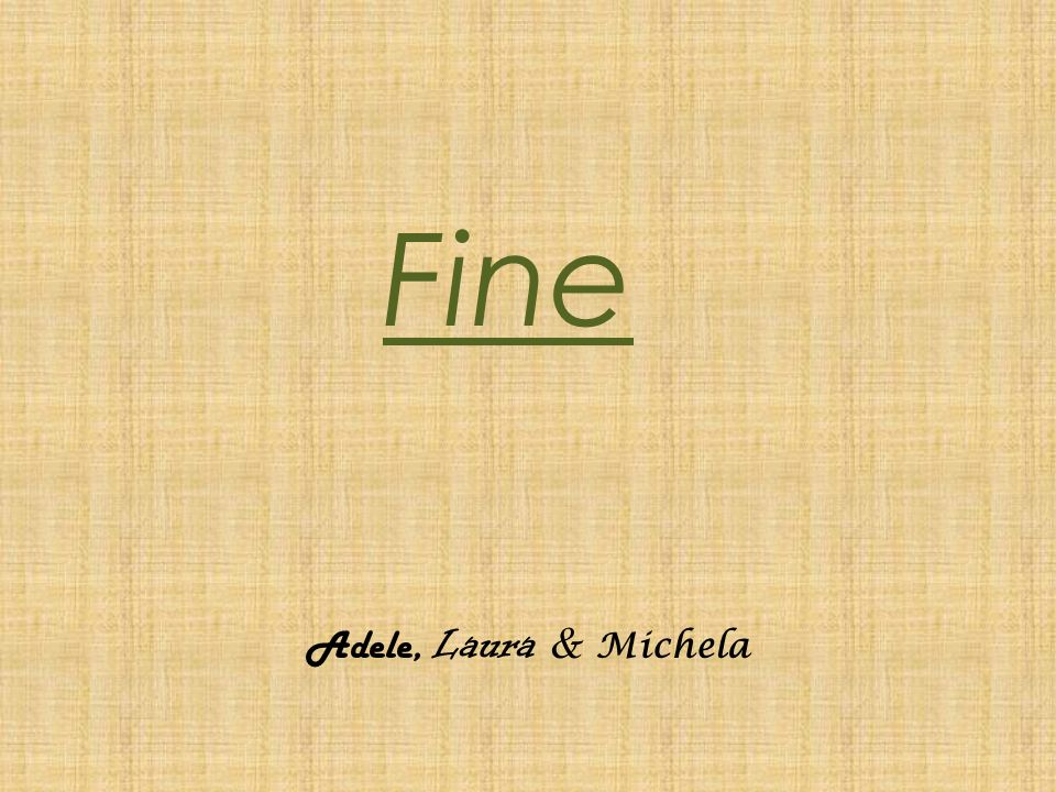 Fine Adele, Laura & Michela