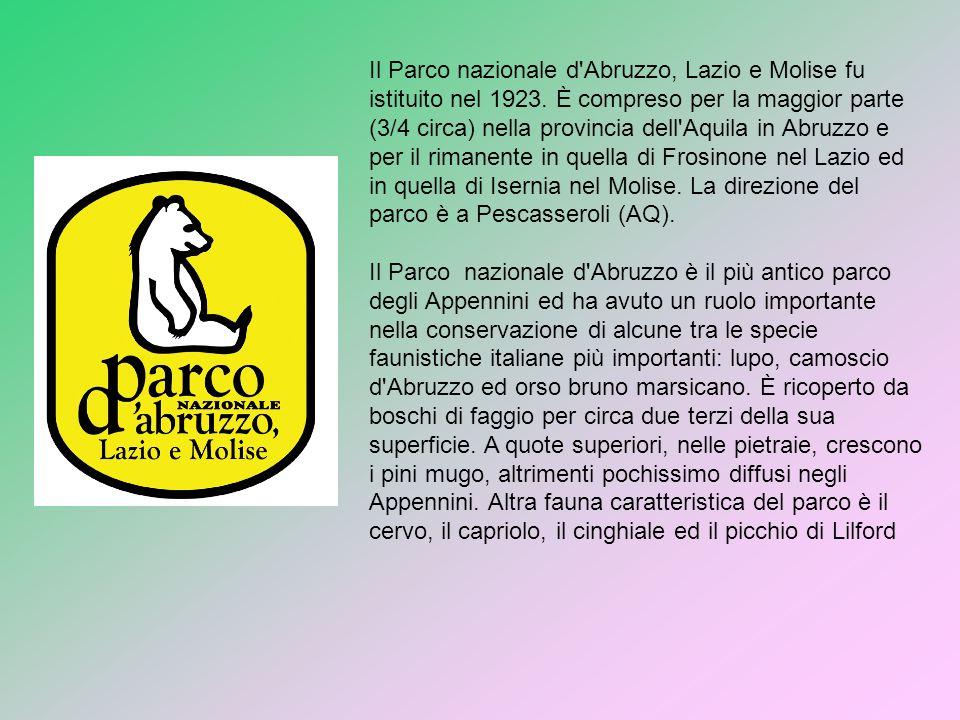 Il Parco nazionale d Abruzzo, Lazio e Molise fu istituito nel 1923