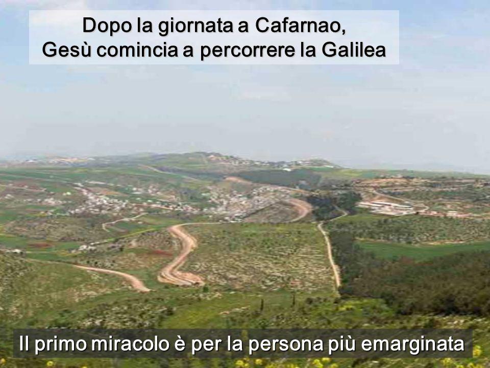 Dopo la giornata a Cafarnao, Gesù comincia a percorrere la Galilea