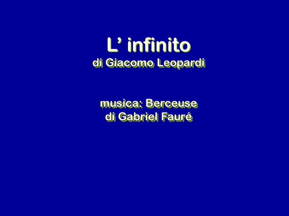 L' infinito di Giacomo Leopardi musica: Berceuse di Gabriel Fauré