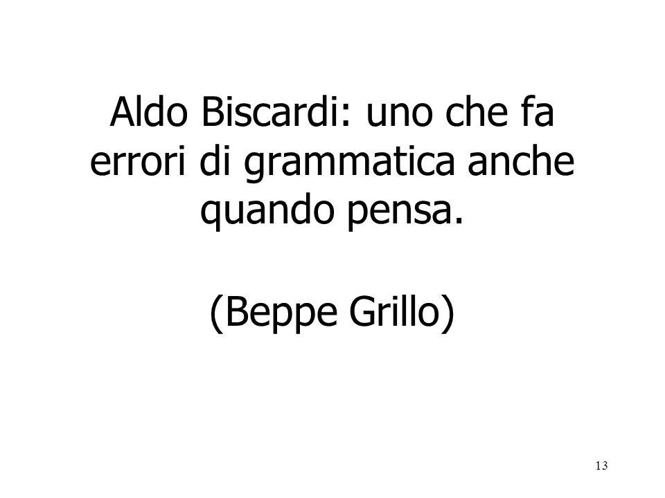 Aldo Biscardi: uno che fa errori di grammatica anche quando pensa.