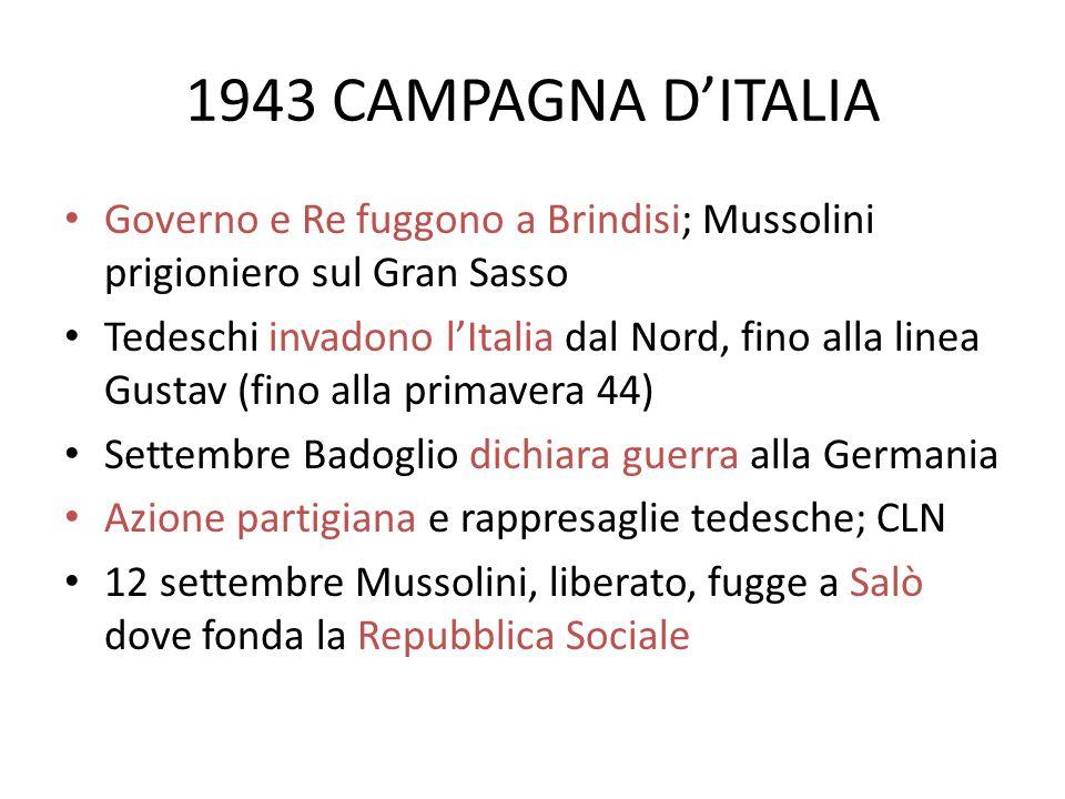 1943 CAMPAGNA D'ITALIA Governo e Re fuggono a Brindisi; Mussolini prigioniero sul Gran Sasso.