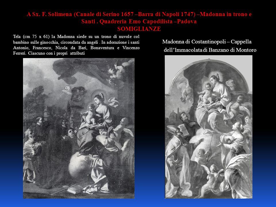 A Sx. F. Solimena (Canale di Serino 1657 –Barra di Napoli 1747) –Madonna in trono e Santi . Quadreria Emo Capodilista –Padova SOMIGLIANZE